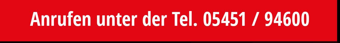 Jetzt Telefonisch Termin vereinbaren unter 05451 / 94600